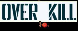 OVER KILL