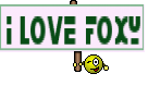 I love Foxy