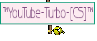 ™YouTube-Turbo-[CS]™