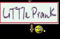LiTTle PranK