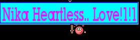 Nika Heartless.. Love!1!1