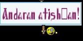 Andaran atish'an!