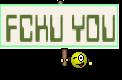 FCKU YOU
