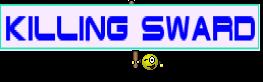 KILLING SWARD