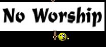 No Worship