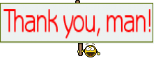 Thank you, man!