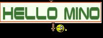 Hello Mino