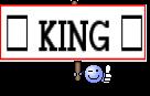 ♛ KING ♛