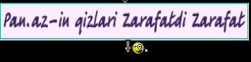 Pan.az-in qizlari Zarafatdi Zarafat
