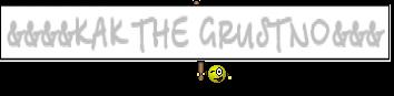 &&&&KAK THE GRUSTNO&&&