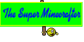 The Super Minecrafter