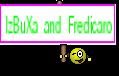 IzBuXa and Fredicaro