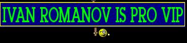 IVAN ROMANOV IS PRO VIP