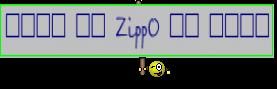 ░▒▓█ ▄▀ ZippO ▀▄ █▓▒░