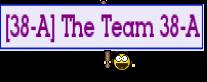 [38-A] The Team 38-A