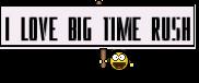 i love big time rush