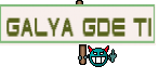 GALYA GDE TI