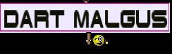 DART MALGUS