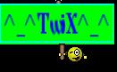 ^_^TwiX^_^
