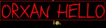 ORXAN HELLO
