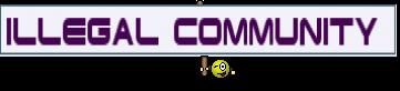 ILLEGAL COMMUNITY