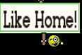 Like Home!