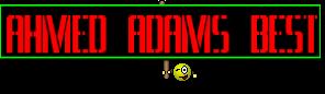 AHMED ADAMS BEST