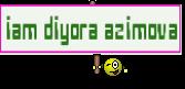 iam diyora azimova