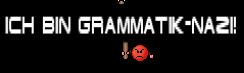 Ich bin grammatik-nazi!