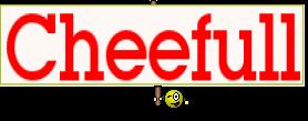 Cheefull