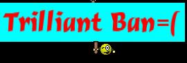 Trilliant Ban=(