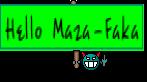 Hello Maza-Faka