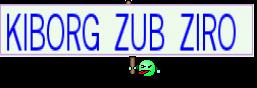 KIBORG ZUB ZIRO