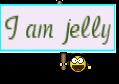 I am jelly