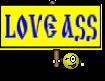 LOVE ASS