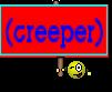 (creeper)
