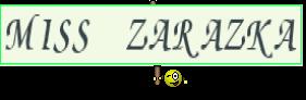 MISS ZARAZKA