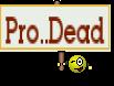 Pro..Dead